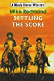 img - for Settling the Score (Black Horse Western) book / textbook / text book