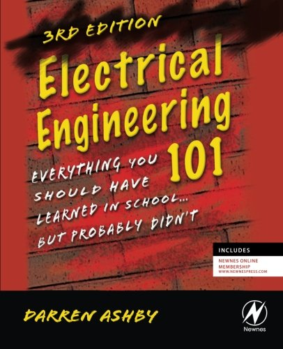 electrical-engineering-101-third-edition-everything-you-should-have-learned-in-schoolbut-probably-di