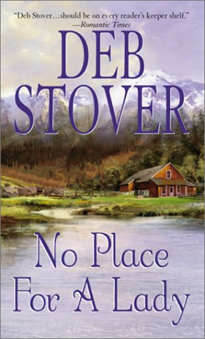 No Place for a Lady (Zebra Historical Romance), Deb Stover