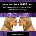 Increase Your Self-Love: Self-Hypnosis with Binaural Beats and Subliminal Messages  by Zhanna Hamilton Narrated by Michael Griffith