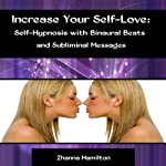 Increase Your Self-Love: Self-Hypnosis with Binaural Beats and Subliminal Messages | Zhanna Hamilton