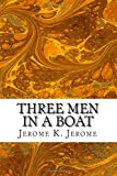 Image of Three Men In A Boat: (Jerome K. Jerome Classics Collection)