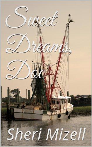 Sheri Mizell - Sweet Dreams, Doc (Sweet Dreams Series Book 1)