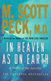 In Heaven As On Earth: A Vision of the Afterlife (078688374X) by M. Scott Peck