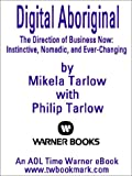 img - for Digital Aboriginal - The Direction of Business Now: Instinctive Nomadic and Ever-Changing book / textbook / text book
