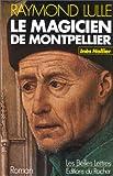 echange, troc Inès Nollier - Le magicien de Montpellier, Raymond Lulle