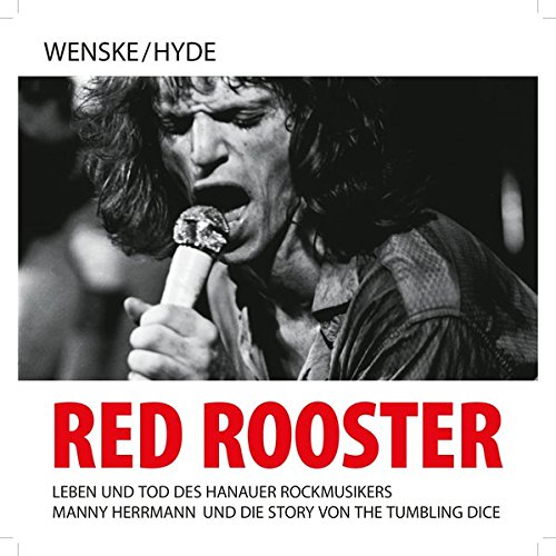 red-rooster-leben-und-tod-des-hanauer-rockmusikers-manny-herrmann-und-die-story-von-the-tumbling-dic