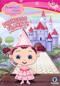 Frannys Feet  Princess Franny / Franny et les Chaussures Magiques: Princesse Franny