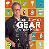 Alton Brown's Gear for Your Kitchen ~ Alton Brown