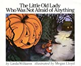 The Little Old Lady Who Was Not Afraid of Anything (0064431835) by Linda D. Williams