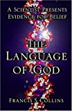 Image of The Language of God: A Scientist Presents Evidence for Belief