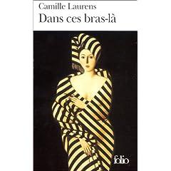 Dans ces bras-là - Camille Laurens