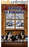 Puppies in Paradise (Tj Jensen Paradise Lake Mysteries Book 5)