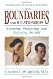 Boundaries and Relationships: Knowing, Protecting and Enjoying the Self (155874259X) by Charles Whitfield