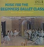 Music for the Beginners' Ballet Class (Vol. 1)