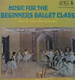 Music for the Beginners' Ballet Class (Vol. 1)