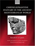 Chryselephantine Statuary in the Ancient Mediterranean World (Oxford Monographs on Classical Archaeology) (0198153112) by Lapatin, Kenneth D. S.