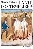 echange, troc Marion Melville - La vie des Templiers