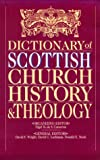The Dictionary of Scottish Church History & Theology (0830814078) by Wright, David F.