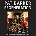Regeneration: The Regeneration Trilogy, Book 1 Audiobook by Pat Barker Narrated by Peter Firth