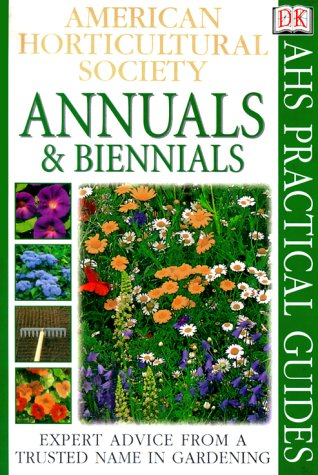 American Horticultural Society Practical Guides: Annuals & Biennials