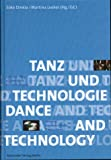 Image de Tanz und Technologie / Dance and Technology. Deutsch-Englisch