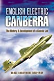 Image of English Electric Canberra: The History And Development of a Classic Jet