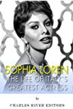 Sophia Loren: The Life of Italy's Greatest Actress