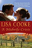 A Midwife Crisis by Lisa Cooke