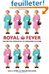 Royal Fever - The British Monarchy in...
