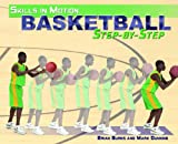 img - for Basketball Step-By-Step (Skills in Motion) book / textbook / text book