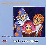 echange, troc Nicolas Lefrançois - Lucie aime les histoires : Lucie loves stories. : Edition bilingue français-anglais