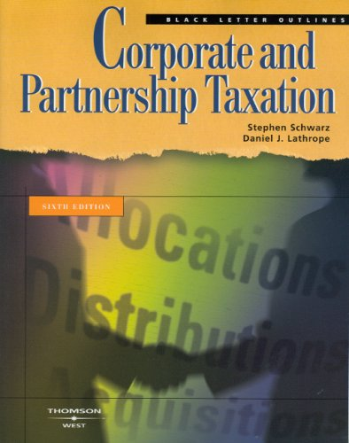 Black Letter Outline on Corporate and Partnership Taxation (Black Letter Outlines)