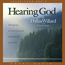 Hearing God: Developing a Conversational Relationship with God | Livre audio Auteur(s) : Dallas Willard Narrateur(s) : Grover Gardner