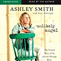 Unlikely Angel: The Untold Story of the Atlanta Hostage Hero (       UNABRIDGED) by Ashley Smith, Stacy Mattingly Narrated by Stacy Mattingly