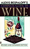 img - for Alexis Bespaloff's Complete Guide to Wine: Revised & Expanded Edition book / textbook / text book
