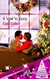 A Vow to Keep (Romance) (0263849422) by Colter, Cara