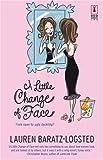 A Little Change of Face (Red Dress Ink Novels) (0373895259) by Baratz-Logsted, Lauren