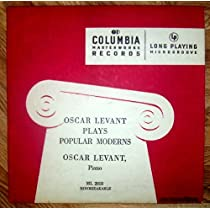Oscar Levant Plays Popular Moderns LP Vinyl Record 10 LP 33-1/3 (from SONGS OF OUR TIMES)