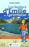 echange, troc Jérôme Ballet - Les sentiers d'Emilie en Tarentaise : Tome 1, Savoie, 25 promenades pour tous