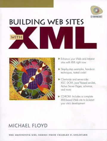Building Web Sites with XML, Michael Floyd