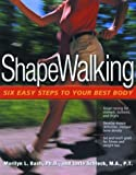 img - for ShapeWalking: Six Easy Steps to Your Best Body book / textbook / text book