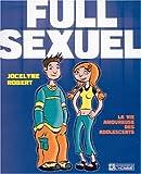 Full Sexuel: La Vie Amoureuse Des Adolescents