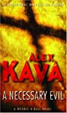 A Necessary Evil (0778301079) by Kava, Alex
