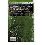 img - for [(Economics of the Caspian Oil and Gas Wealth: Companies, Governments, Policies )] [Author: Yelena Kalyuzhnova] [Nov-2008] book / textbook / text book