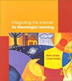 Integrating the Internet for meaningful learning /