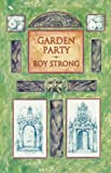 Garden Party: Collected Writings 1979 - 1999 (0711214581) by Strong, Roy