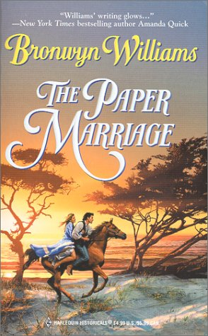 The Paper Marriage (Harlequin Historical, 524), BRONWYN WILLIAMS