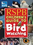 RSPB Children's Guide to Birdwatching...