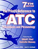 The Pilots Reference to ATC Procedures and Phraseology (7th Edition)